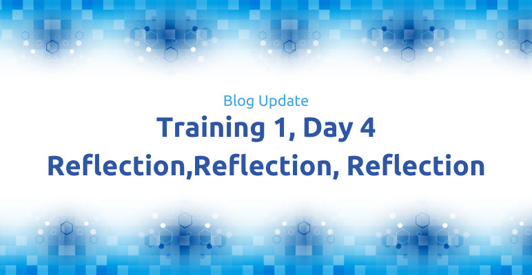 Blog update: Reflection, reflection, reflection!